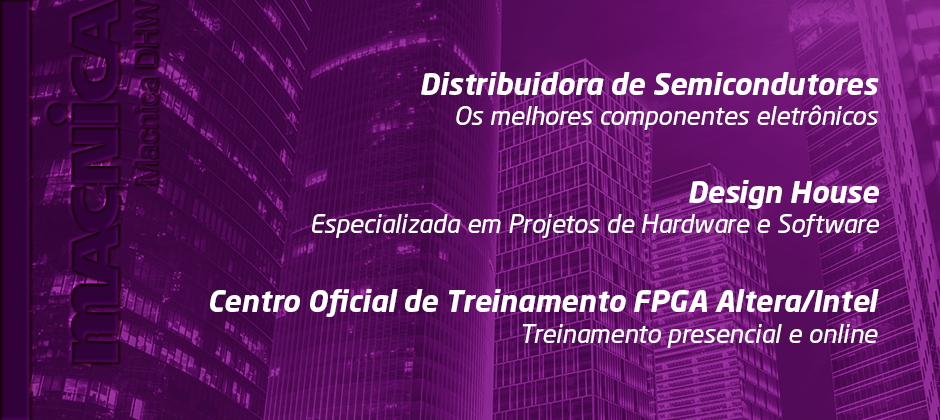 Distribuidora de Semiconductores; Design House; Centro Oficial de Treinamento FPGA Altera/Intel;